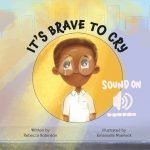 It's Brave to Cry Audiobook